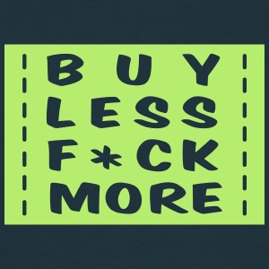 buy less fuck more - Mannen T-shirt