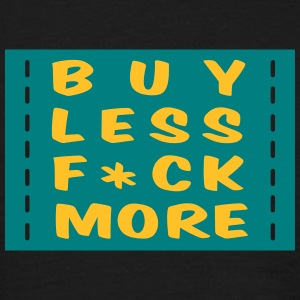 buy less fuck more - 2 colors - T-skjorte for menn