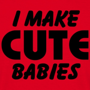 I make cute babies Tee shirts - T-shirt Homme