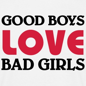 Good boys love bad girls T-shirts - Mannen T-shirt