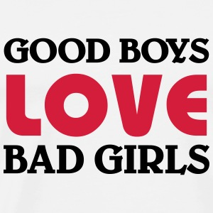 Good boys love bad girls T-Shirts - Men's Premium T-Shirt