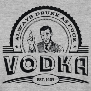 Vodka - Always drunk as fuck Pullover & Hoodies - Männer Pullover