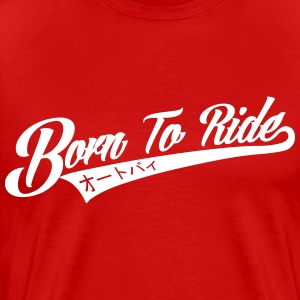 Born to Ride Motorcycles T-Shirts - Men's Premium T-Shirt