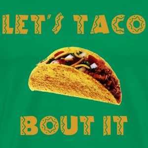 Let's taco about it T-shirts - Mannen Premium T-shirt