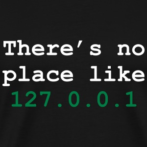 there's no place like 127.0.0.1 T-Shirts - Men's Premium T-Shirt