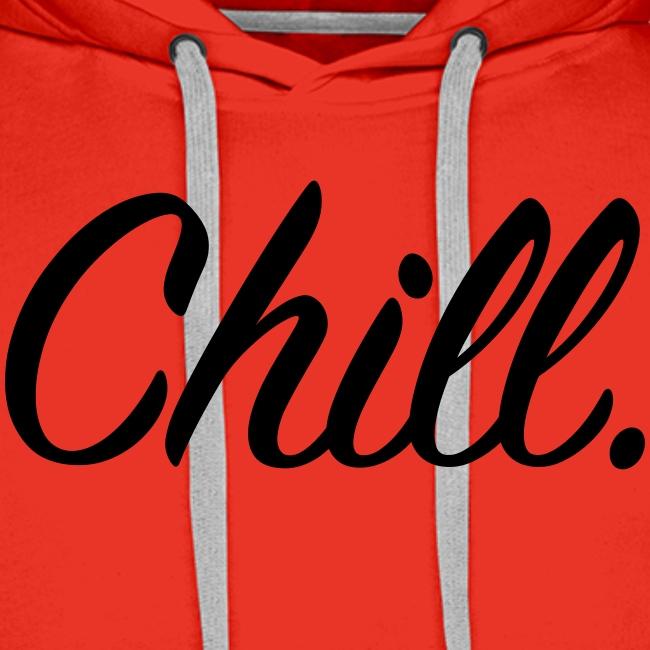Chill - Men's Hoodie