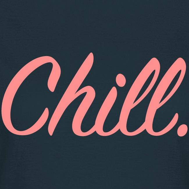 Chill - Women's T-Shirt