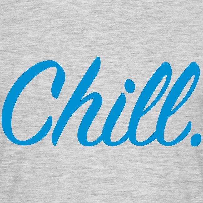 Chill - Men's T-Shirt