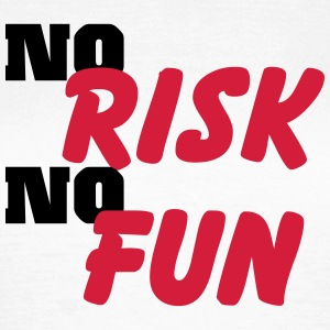 No risk, no fun T-Shirts - Women's T-Shirt
