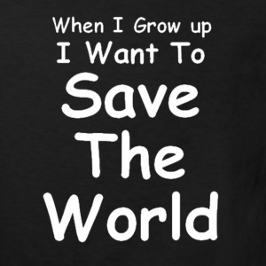 Children's T Shirt - I Want To Save The World - Kids' Organic T-shirt