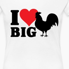 I LOVE BIG COCK T-Shirts