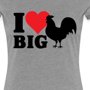 I LOVE BIG COCK T-Shirts - Women's Premium T-Shirt