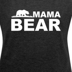 Mama Bear T-Shirts - Women's T-shirt with rolled up sleeves