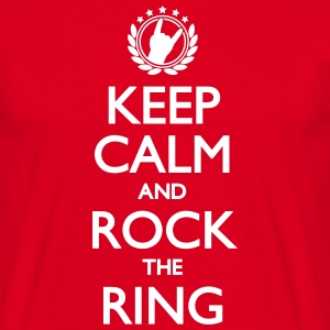 Keep Calm And Rock The Ring, Festival Shirt T-Shirts - Männer T-Shirt