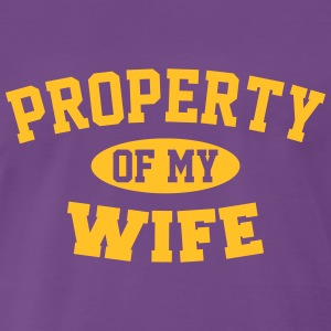 Property Of My Wife T-Shirts - Men's Premium T-Shirt