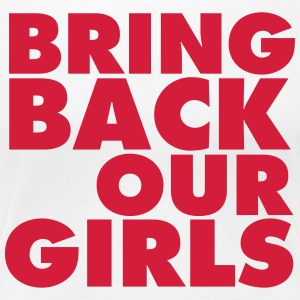 BRING BACK OUR GIRLS - T-shirt Premium Femme