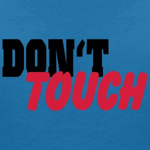 Don't touch T-shirts - Vrouwen T-shirt met V-hals