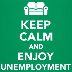 Keep calm and enjoy unemployment T-Shirts - Kinder Premium T-Shirt
