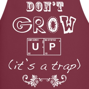 Don't Grow Up - It's a Trap - Kochschürze