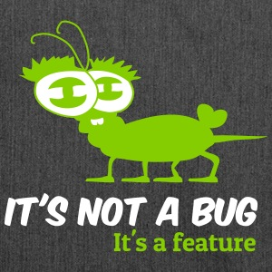 It's not a bug, it's a feature  - Schultertasche aus Recycling-Material