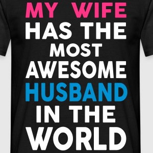 My Wife Has The Most Awesome Husband  In The World T-Shirts - Men's T-Shirt