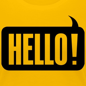 Hello! T-Shirts - Frauen Premium T-Shirt