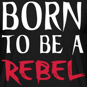 Rebel T-Shirts - Men's T-Shirt
