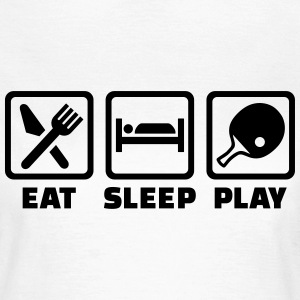 Eat sleep Tischtennis T-Shirts - Frauen T-Shirt