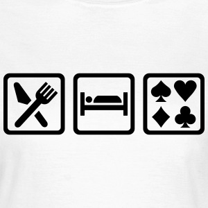 Eat sleep Poker T-Shirts - Frauen T-Shirt
