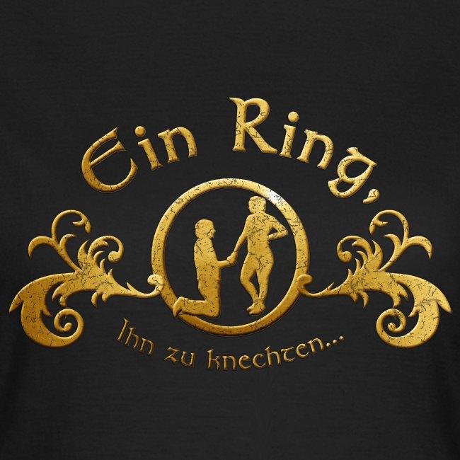 Ein Ring Ihn zu knechten...