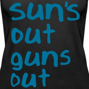Sun's Out Guns Out Tops - Women's Premium Tank Top