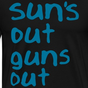 Sun's Out Guns Out T-Shirts - Men's Premium T-Shirt