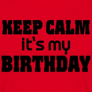 Keep calm - it's my Birthday T-skjorter - T-skjorte for menn