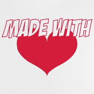 Made with love T-Shirts - Baby T-Shirt
