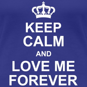 keep_calm_and_love_me_forever_g1 T-shirts - Premium-T-shirt dam