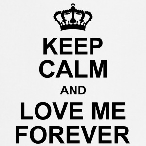 keep_calm_and_love_me_forever_g1 Forklær - Kokkeforkle