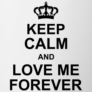 keep_calm_and_love_me_forever_g1 Butelki i kubki - Kubek