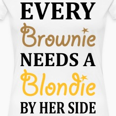 Every Brownie Needs A Blondie Best Friend T-Shirts