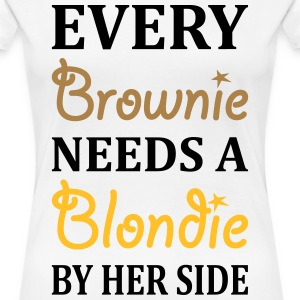 Every Brownie Needs A Blondie Best Friend T-Shirts - Women's Premium T-Shirt