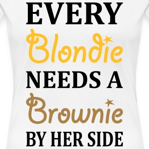 Every Blondie Needs A Brownie Best Friend T-Shirts - Women's Premium T-Shirt