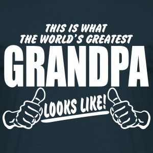 WORLDS GREATEST GRANDPA LOOKS LIKE T-Shirts - Men's T-Shirt
