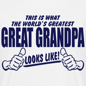 Worlds Greatest Great Grandpa Looks Like T-Shirts - Men's T-Shirt