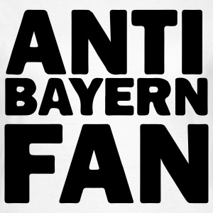Anti Bayern Fan - Damen T-Shirt - Frauen T-Shirt