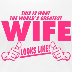 Worlds Greatest Wife Looks Like T-Shirts - Women's Premium T-Shirt