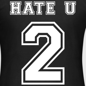 Hate u 2 T-Shirts - Frauen T-Shirt