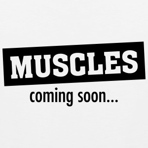 Muscles - Coming Soon T-shirts - Mannen Premium tank top