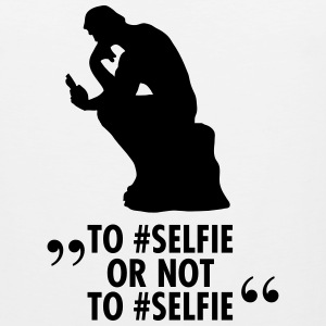 To #Selfie Or Not To #Selfie T-shirts - Mannen Premium tank top