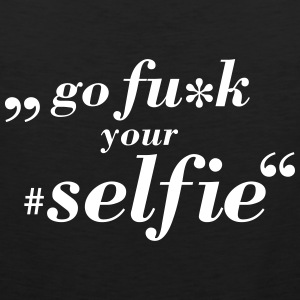 Go Fu*k Your Selfie Singlets - Premium singlet for menn