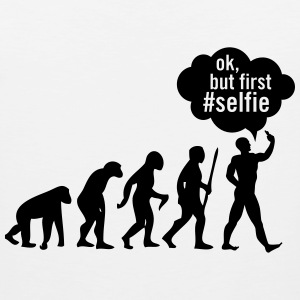 Evolution - Ok, But First # Selfie Singlets - Premium singlet for menn
