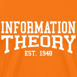 Information Theory - Est. 1948 (Over-Under) T-Shirts - Men's Premium T-Shirt